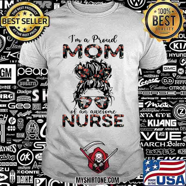 I'm a Proud Mom Of An Awesome Nurse Girl Shirt
