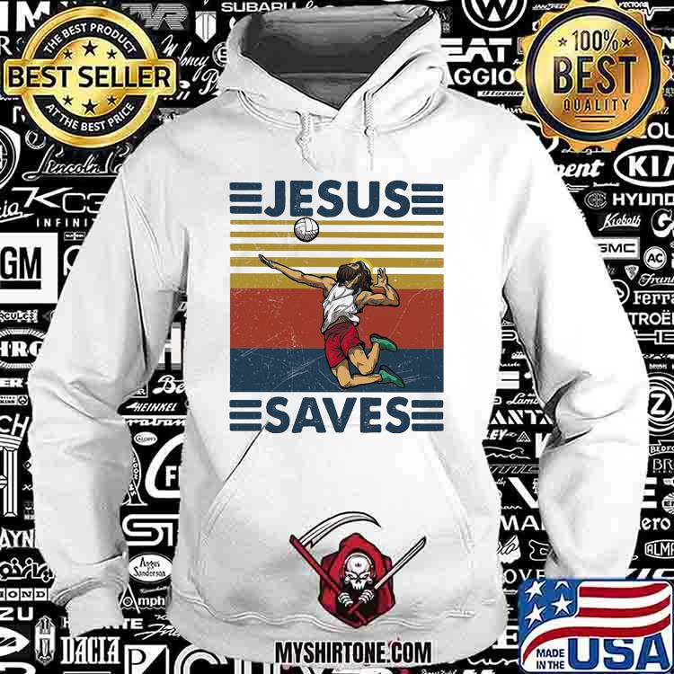 Jesus Saves Volleyball Vintage Shirt Hoodie