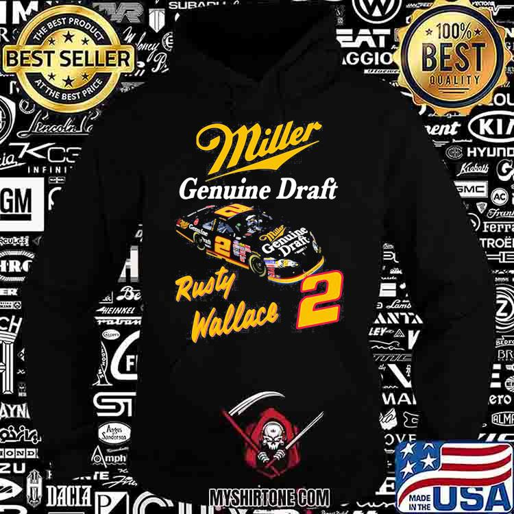 Miller Genuine Draft Rusty Wallace Shirt Hoodie