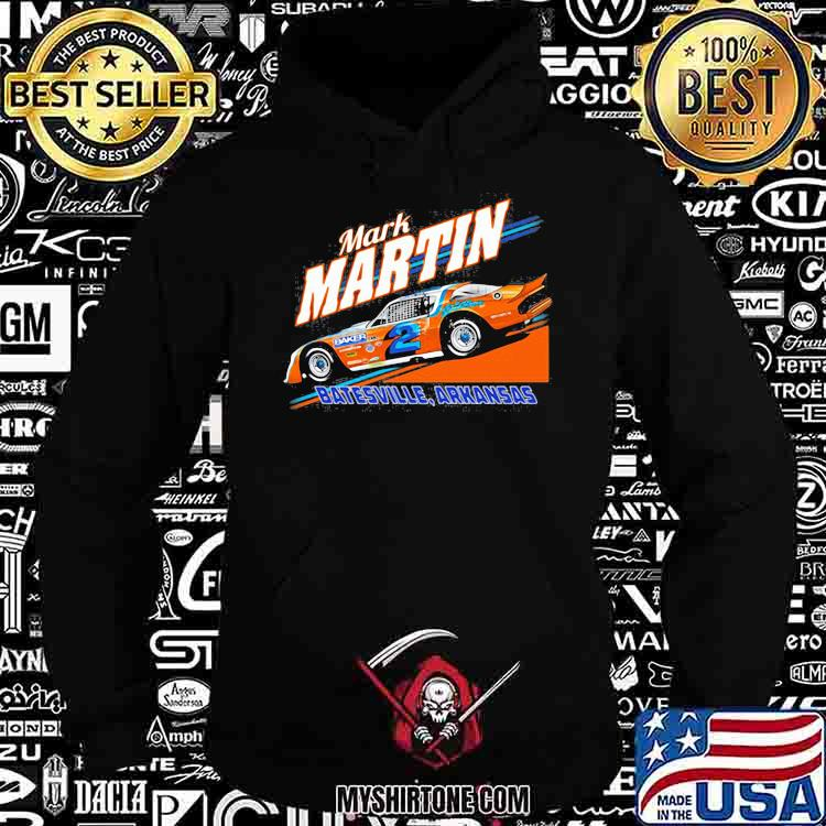 Nascar Mark Martin Bastesville Arkansas Shirt Hoodie