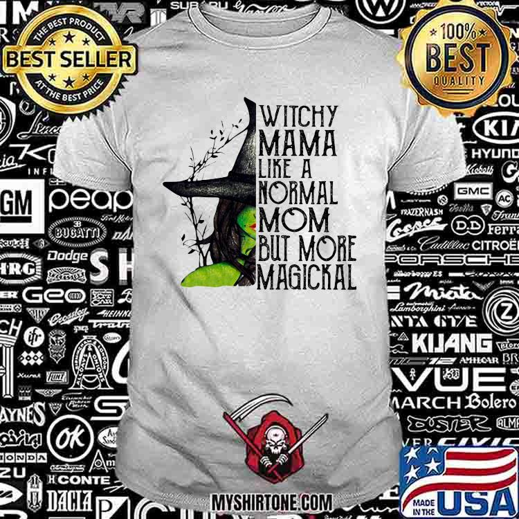 Witchy Mama Like A Normal Mom But More Magickal Shirt