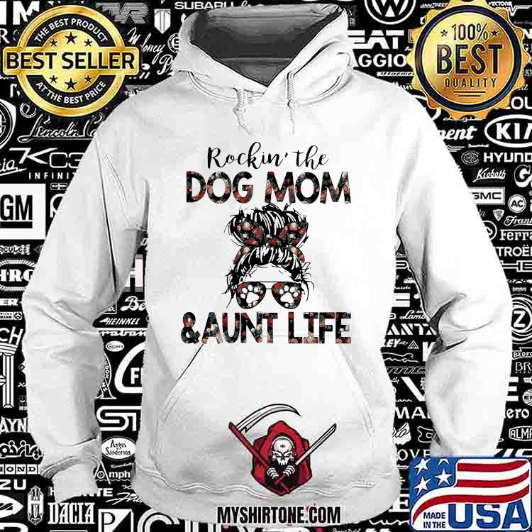 Rockin The Dog Mom And Aunt Life Flower Hoodie